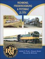 RICHMOND, FREDERICKSBURG & POTOMAC in Color -- (NEW BOOK)