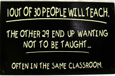 1 out of 30 People Teach Humorous Teacher Students School Class Metal Sign