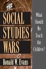 The Social Studies Wars: What Should We Teach the Children? (Paperback or Softba