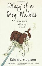 Diary of a Dog-walker: Time spent following a lead, Stourton, Edward,