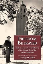 Freedom Betrayed : Herbert Hoover's Secret History of the Second World War and …