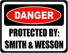 WARNING DANGER PROTECTED BY SMITH & WESSON - SET OF 2