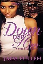 Down for Him : A Hood Love Story by Jada Pullen (2015, Paperback)