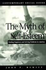 The Myth of Self-Esteem : Finding Happiness and Solving Problems in-ExLibrary