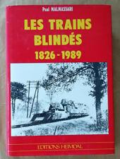 Les Trains Blindés, 1826-1989 Paul MALMASSARI éd Heimdal 1989