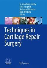 Techniques in Cartilage Repair Surgery: By Shetty, A. Ananthram Kim, Seok-Jun...