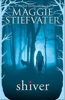 Shiver: By Stiefvater, Maggie