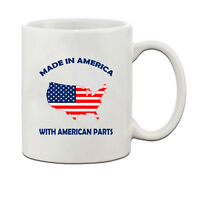 Made In American With American Parts Ceramic Funny Coffee Tea Mug Cup