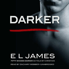 Fifty Shades of Grey: Darker : Fifty Shades Darker As Told by Christian by E.l.