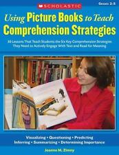 Using Picture Books to Teach Comprehension Strategies: 30 Lessons That Teach Stu