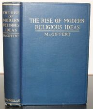 The Rise of Modern Religious Ideas by Arthur Cusman McGiffert 1915 Antique Book