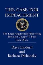 The Case for Impeachment: The Legal Argument for Removing President George W. Bu
