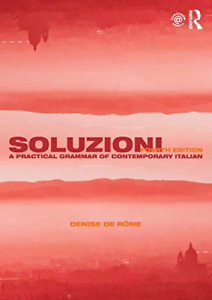 Soluzioni: A Practical Grammar of Contemporary Italian (Routledge Concise Gramma