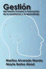 Gestión Del Talento Humano e Innovación de la Enseñanza y el Aprendizaje by...