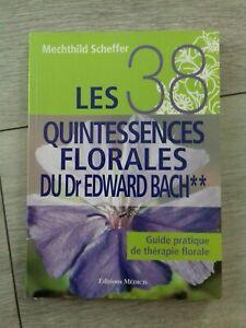 Les 38 quintessences florales du Dr Edward Bach guide pratique thérapie florale