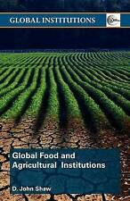 Global Food and Agricultural Institutions (Global Institutions) by Shaw, D. Joh