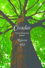 Cicadas: New & Selected Poems: By Hill Whiteman, Roberta