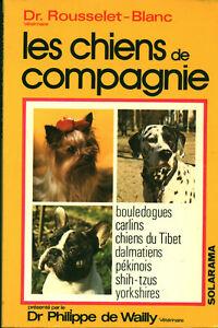 Livre Poche les chiens de compagnie Dr Rousselet-Blanc 1977 Solar book