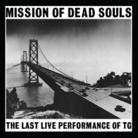 Throbbing Gristle - Mission Of Dead Souls Nuovo CD