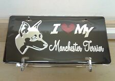 I Love My Manchester Terrier (black) acrylic mirror laser cut license plate