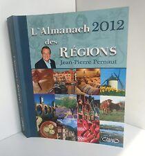 L'almanach des régions 2012.Jean-Pierre PERNAUT.Michel Lafon.  C22