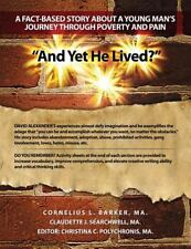 And yet He Lived? a Fact-Based Story about a Young Man's Journey Through...