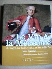 Livre Le vin et la médecine  l'usage des bons vivants et des médecins  /O27