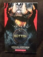 Rotten by Michael Northrup (2013. paperback)