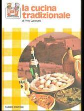 LA CUCINA TRADIZIONALE  PINO CAPOGNA FABBRI EDITORI 1992