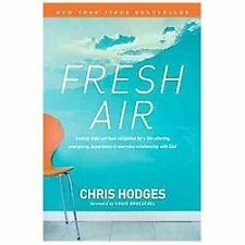 Fresh Air : Trading Stale Spiritual Obligation for a Life-Altering,...