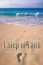 A Step of Faith : A Daily Devotional Walk with God by David Soda (2014,...