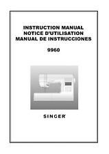 Singer 9960 Sewing Machine/Embroidery/Serger Owners Manual Reprint