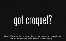 (2x) got croquet? Sticker Die Cut Decal vinyl