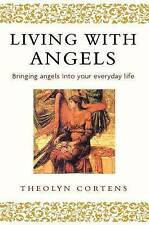 Living With Angels: Bringing angels into your everyday life, Cortens, Theolyn, 0