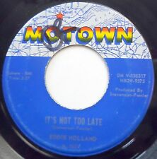 EDDIE HOLLAND 45 It's Not Too Late / If It's Love VG++ Motown SOUL e7352