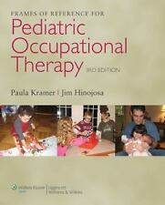 Frames of Reference for Pediatric Occupational Therapy by Paula Kramer (2009, H…