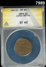 1864 2 CENT LARGE MOTTO ANACS CERTIFIED EF40! NICE! #7989