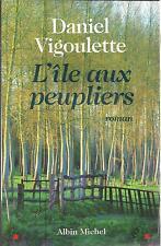 DANIEL VIGOULETTE L'ILE AUX PEUPLIERS