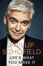 Life's What You Make It by Phillip Schofield (NEW Hardback)