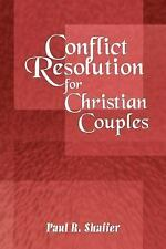 Conflict Resolution for Christian Couples by Paul R. Shaffer (2007, Paperback)