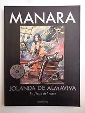 JOLANDA DE ALMAVIVA LA FIGLIA DEL MARE MANARA MONDADORI STATO PIU' CHE OTTIMO