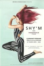 FLYER PLV - SHY'M SHYM EN CONCERT LIVE 2015 ZENITH AUVERGNE CLERMONT FERRAND