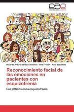 Reconocimiento Facial de Las Emociones En Pacientes Con Esquizofrenia (Paperback