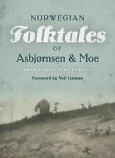 The Complete and Original Norwegian Folktales of Asbjørnsen and Moe: New