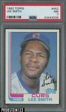 1982 Topps #452 Lee Smith Chicago Cubs RC Rookie HOF PSA 7 NM