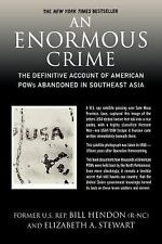 An Enormous Crime: The Definitive Account of American POWs Abandoned in Southeas