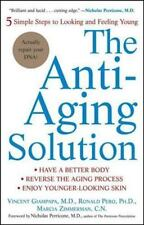 The Anti-Aging Solution : 5 Simple Steps to Looking and Feeling Young by...