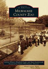 Milwaukee County Zoo [Images of America] [WI] [Arcadia Publishing]