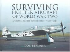 Surviving Fighter Aircraft of World War Two: A Global Guide to Location and Type
