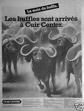 PUBLICITÉ 1981 CUIR CENTER LES BUFFLES SONT ARRIVÉS - ADVERTISING